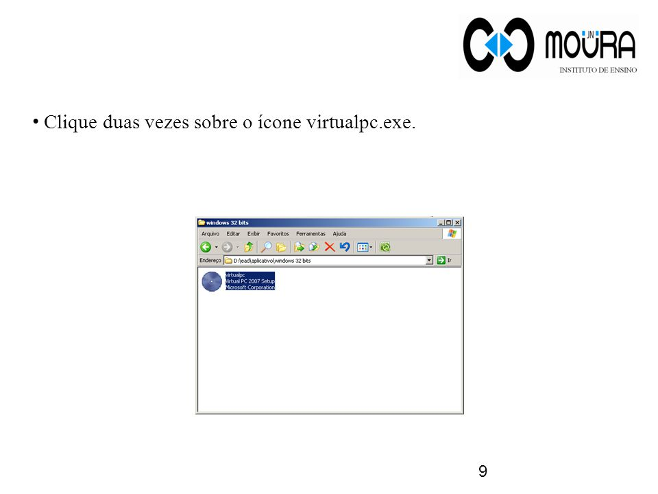 Clique duas vezes sobre o ícone virtualpc.exe.