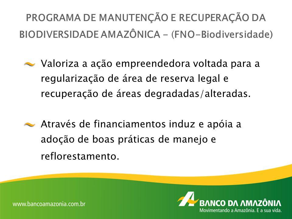PROGRAMA DE MANUTENÇÃO E RECUPERAÇÃO DA BIODIVERSIDADE AMAZÔNICA - (FNO-Biodiversidade)