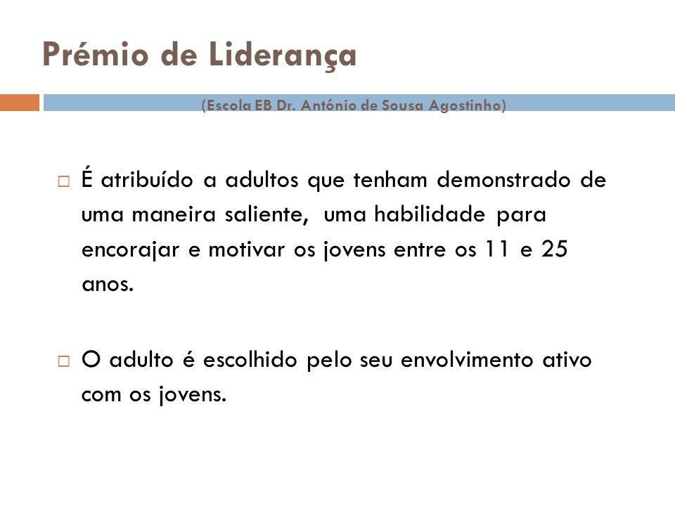 Prémio de Liderança (Escola EB Dr. António de Sousa Agostinho)