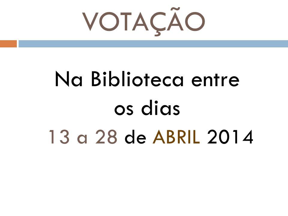 Na Biblioteca entre os dias 13 a 28 de ABRIL 2014