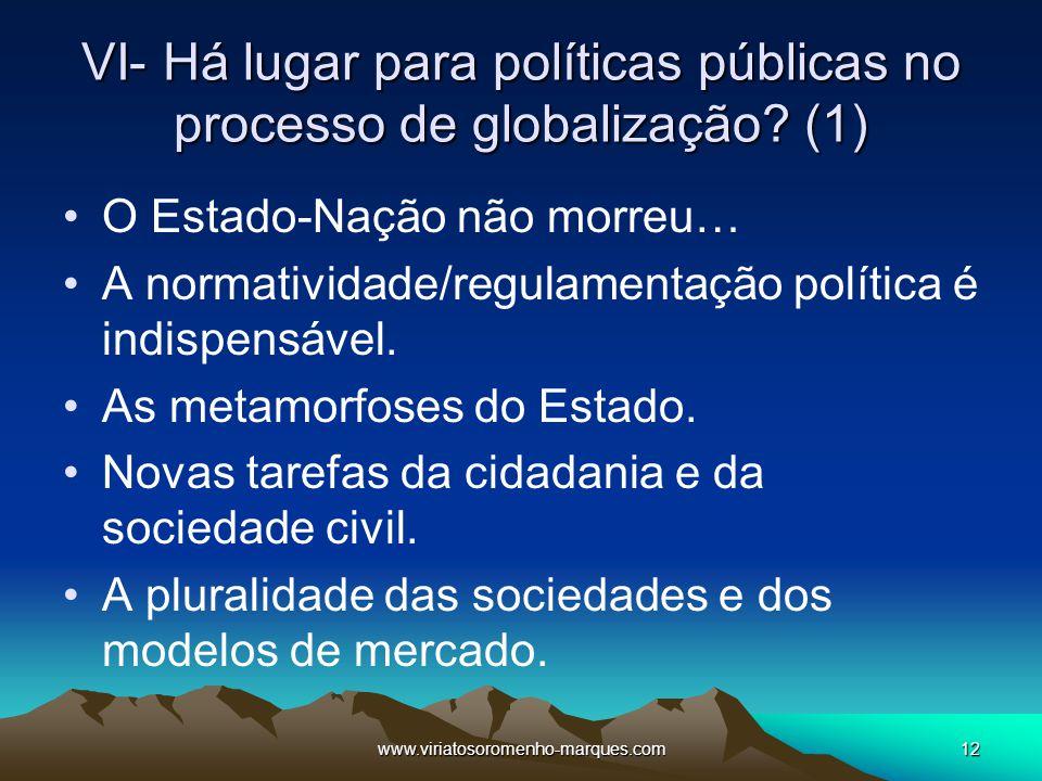 VI- Há lugar para políticas públicas no processo de globalização (1)