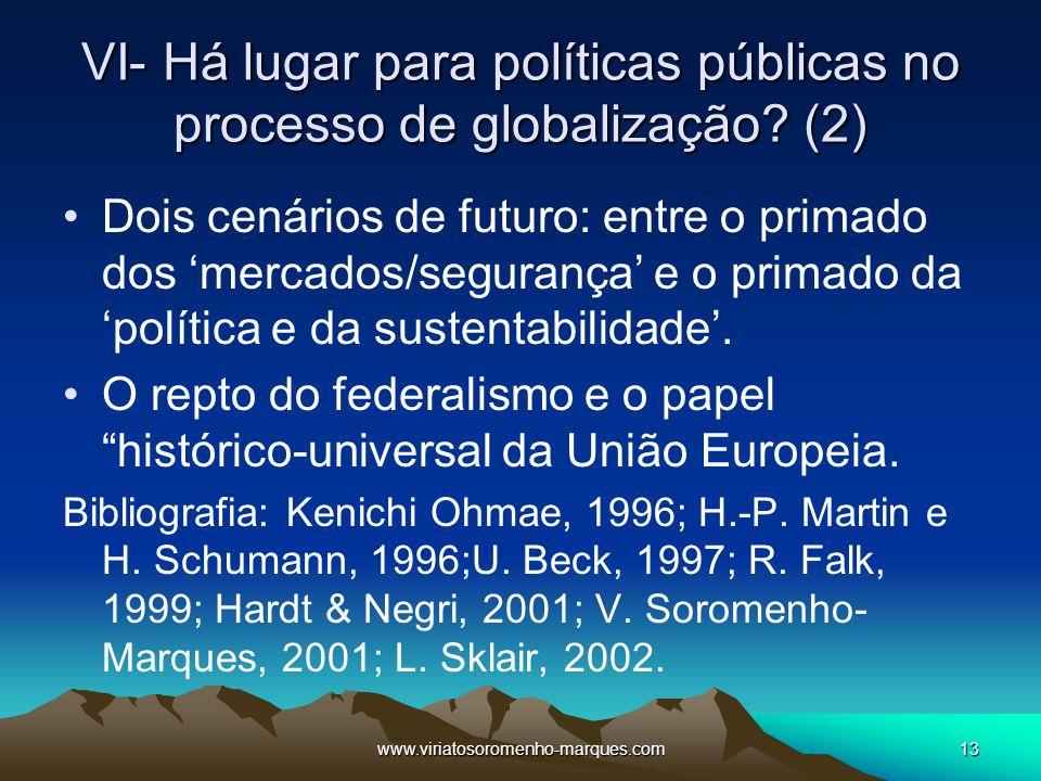 VI- Há lugar para políticas públicas no processo de globalização (2)