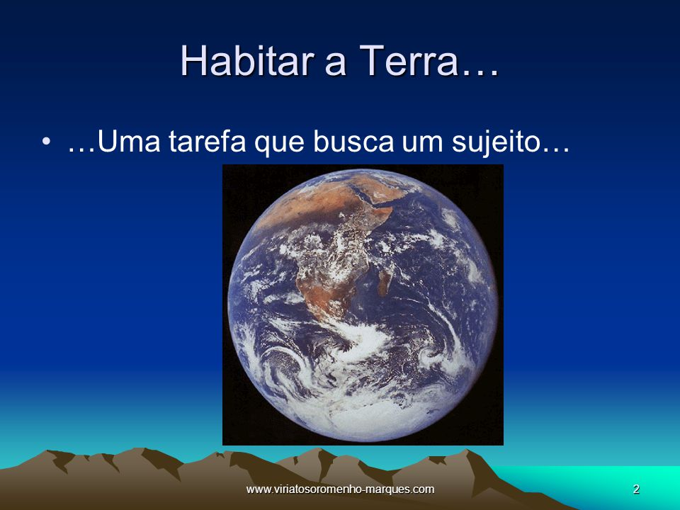 Habitar a Terra… …Uma tarefa que busca um sujeito…