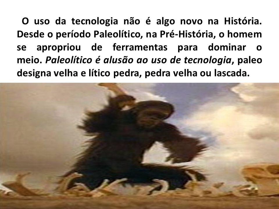 O uso da tecnologia não é algo novo na História