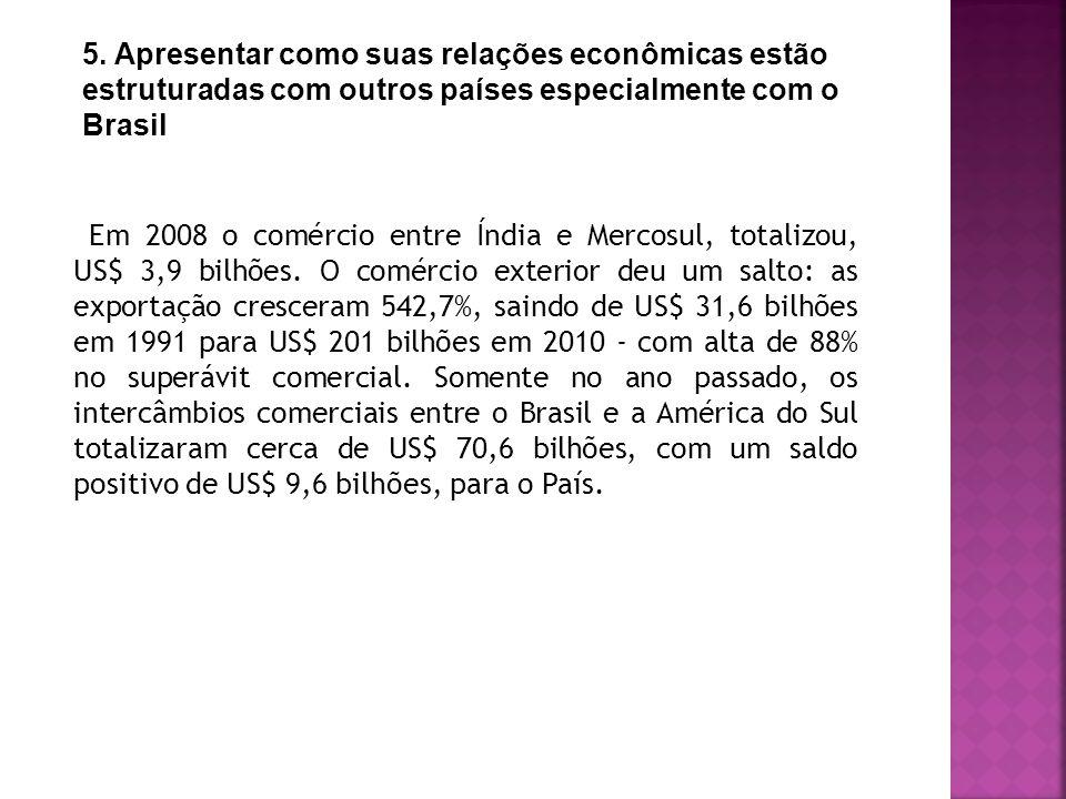 5. Apresentar como suas relações econômicas estão estruturadas com outros países especialmente com o Brasil