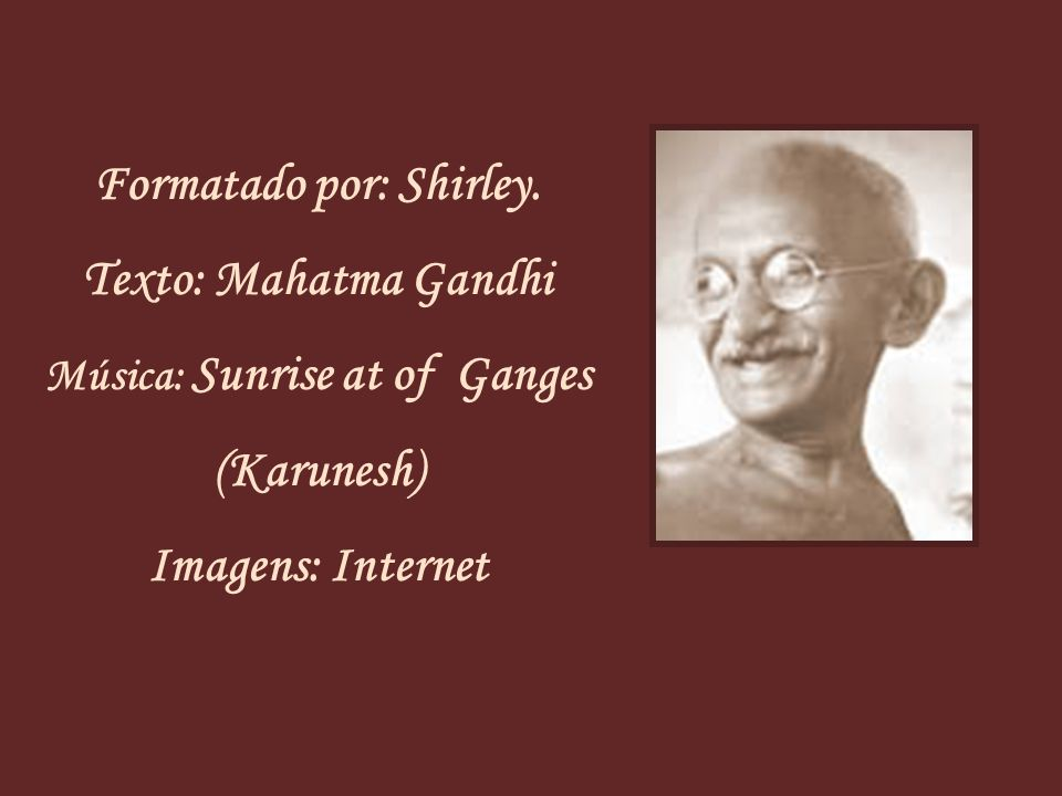 Formatado por: Shirley. Música: Sunrise at of Ganges