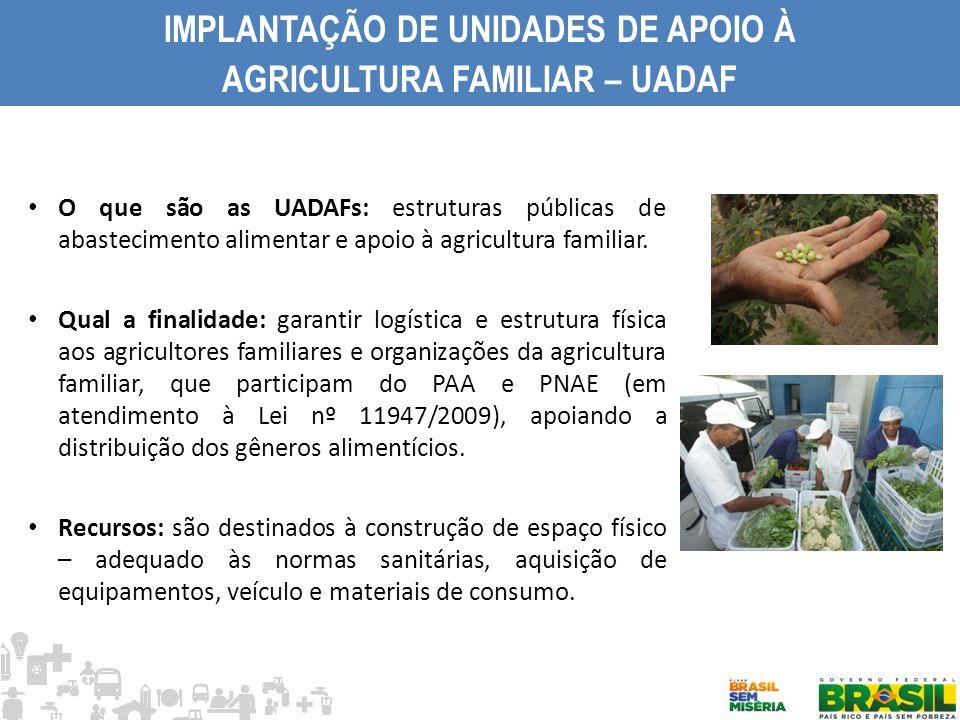IMPLANTAÇÃO DE UNIDADES DE APOIO À AGRICULTURA FAMILIAR – UADAF