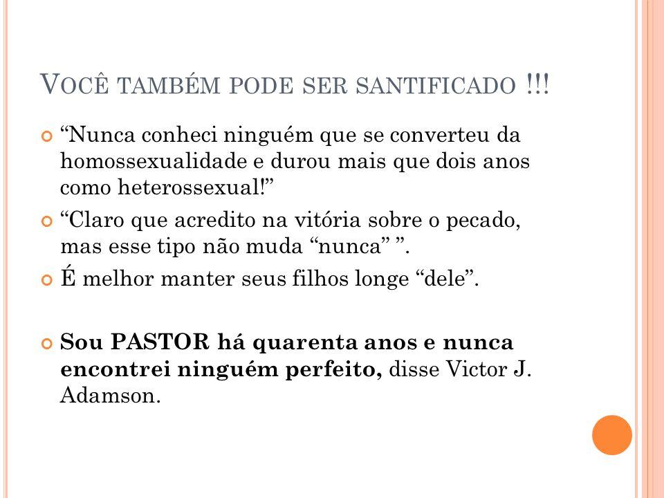 Você também pode ser santificado !!!