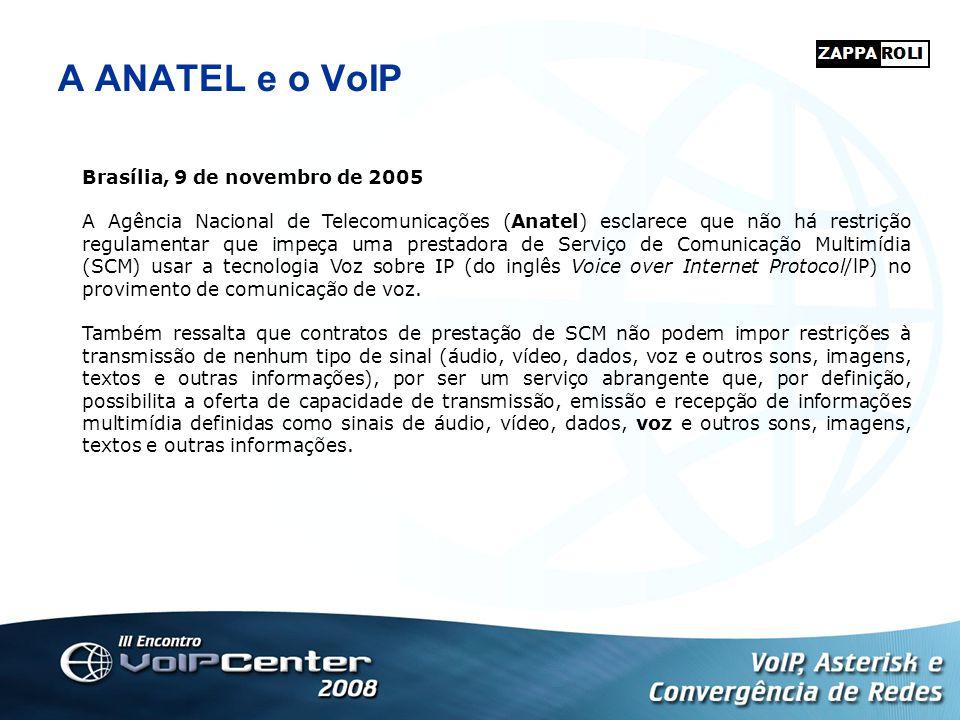 A ANATEL e o VoIP Brasília, 9 de novembro de 2005