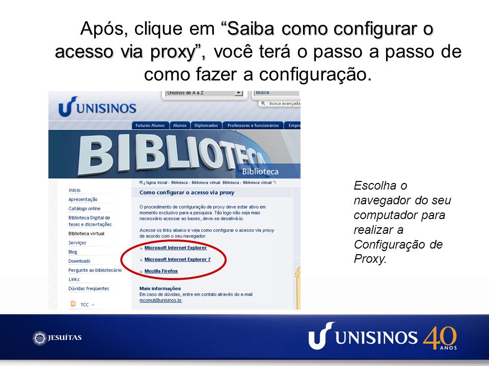 Após, clique em Saiba como configurar o acesso via proxy , você terá o passo a passo de como fazer a configuração.