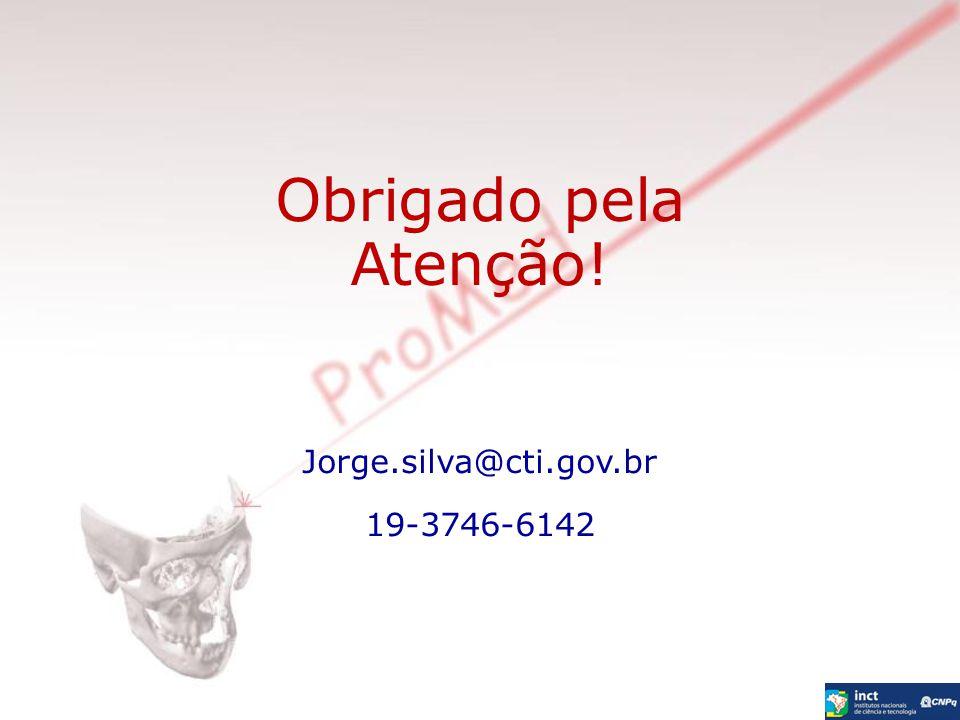 Obrigado pela Atenção! Jorge.silva@cti.gov.br 19-3746-6142 23