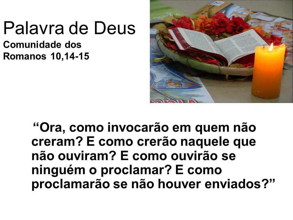 Palavra de Deus Comunidade dos Romanos 10,14-15