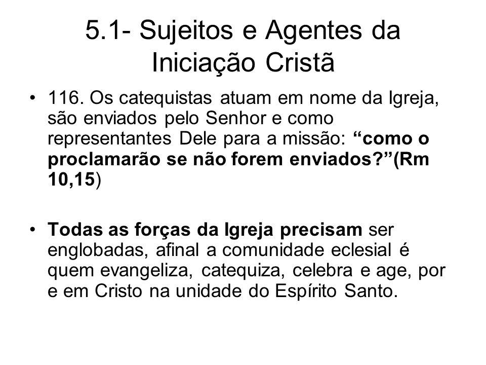 5.1- Sujeitos e Agentes da Iniciação Cristã