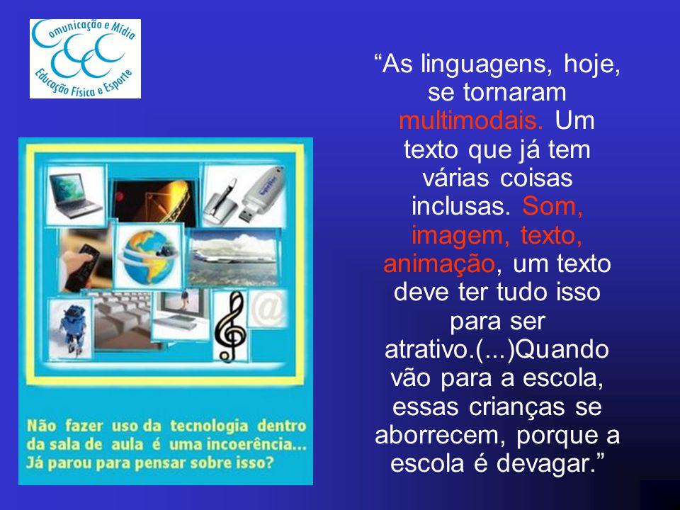 As linguagens, hoje, se tornaram multimodais