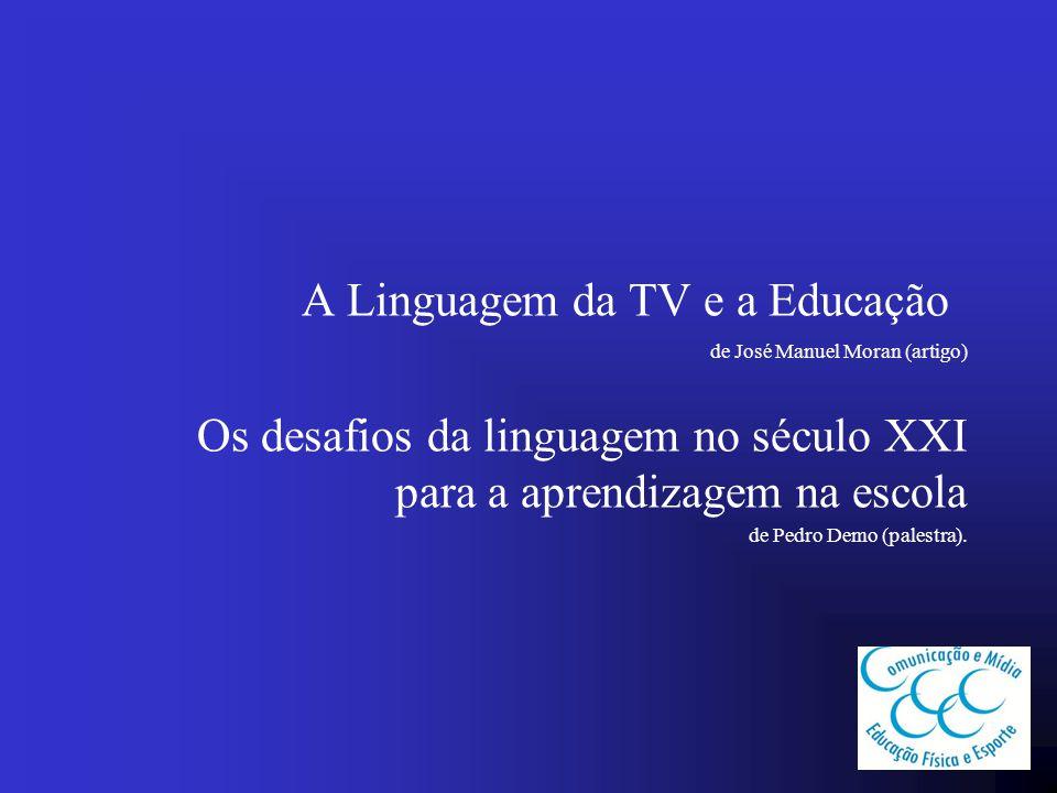 A Linguagem da TV e a Educação