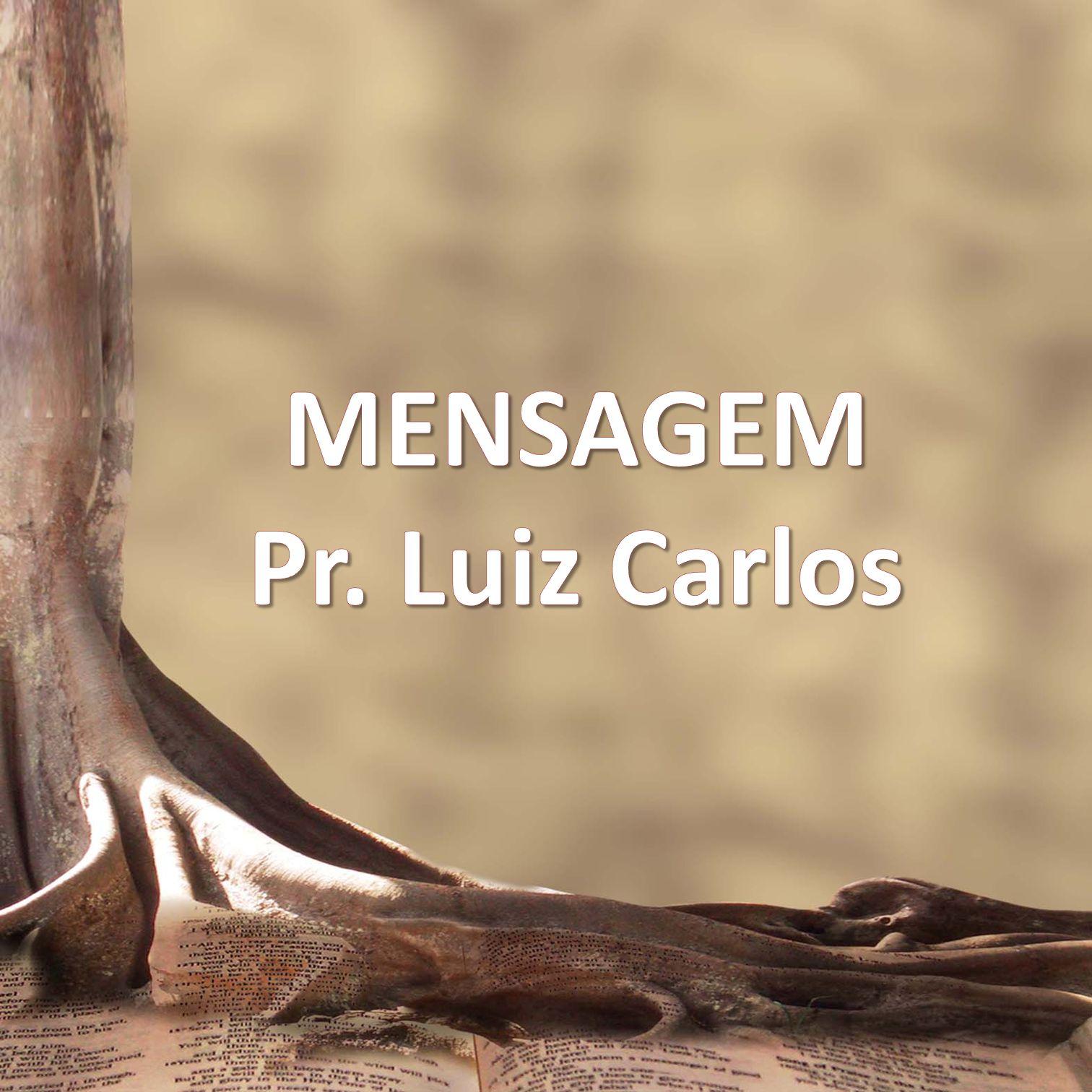 MENSAGEM Pr. Luiz Carlos