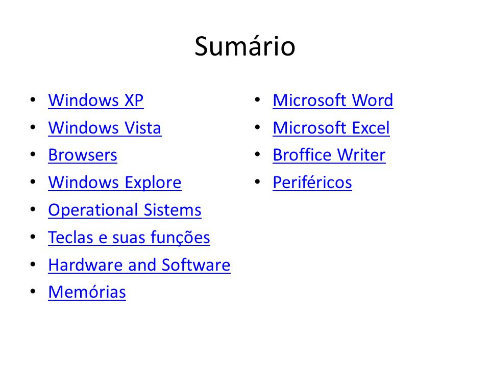 Sumário Windows XP Windows Vista Browsers Windows Explore