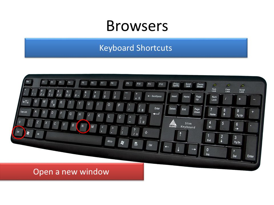 Browsers Keyboard Shortcuts Open a new window