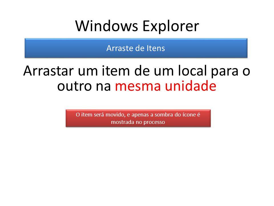 Windows Explorer Arraste de Itens. Arrastar um item de um local para o outro na mesma unidade.