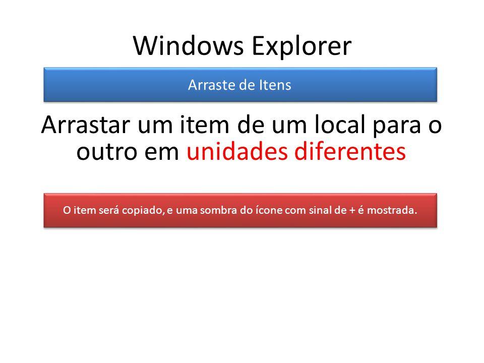 Windows Explorer Arraste de Itens. Arrastar um item de um local para o outro em unidades diferentes.