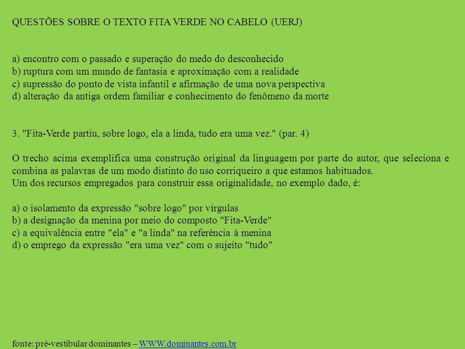 QUESTÕES SOBRE O TEXTO FITA VERDE NO CABELO (UERJ)