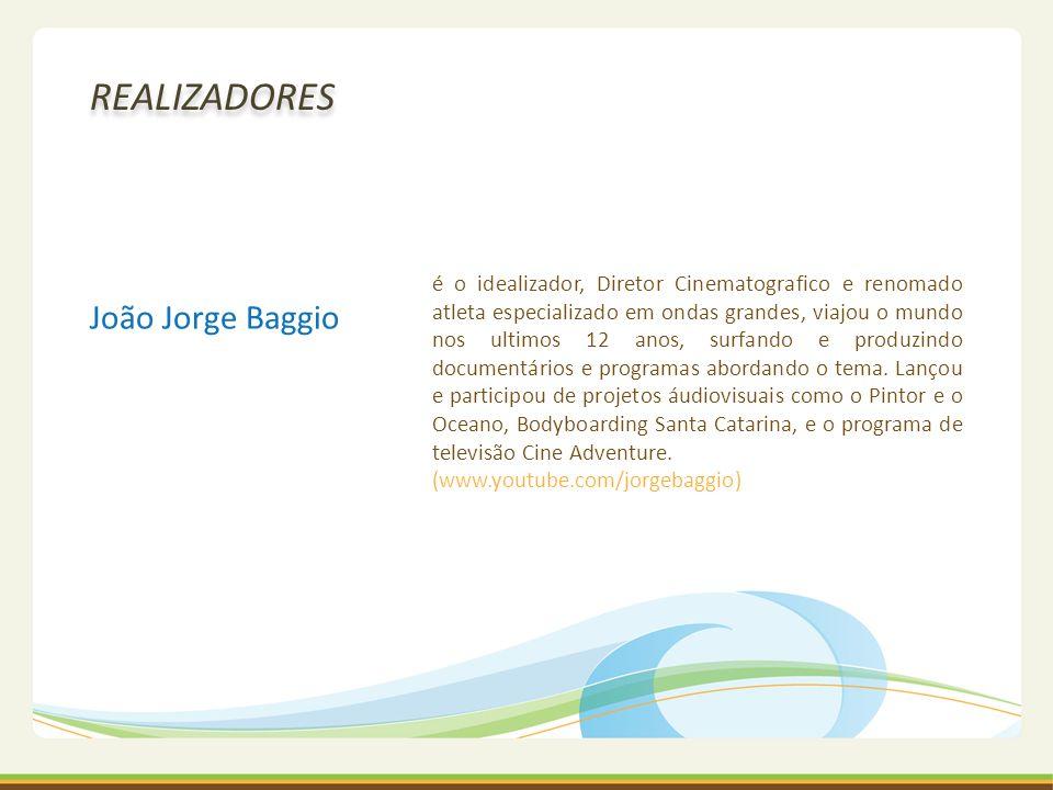 REALIZADORES João Jorge Baggio