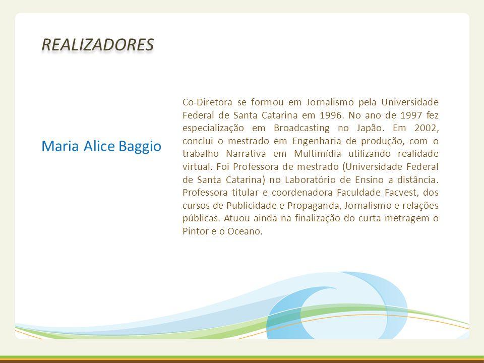 REALIZADORES Maria Alice Baggio