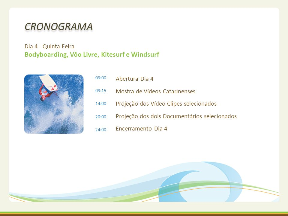 Dia 4 - Quinta-Feira Bodyboarding, Vôo Livre, Kitesurf e Windsurf