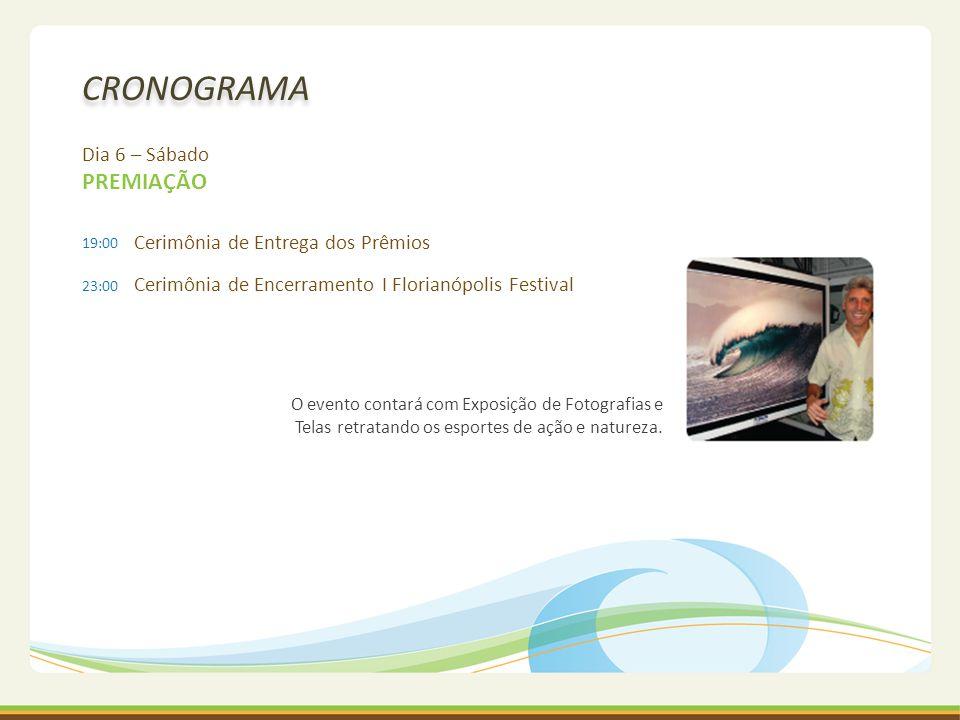 CRONOGRAMA Dia 6 – Sábado PREMIAÇÃO Cerimônia de Entrega dos Prêmios