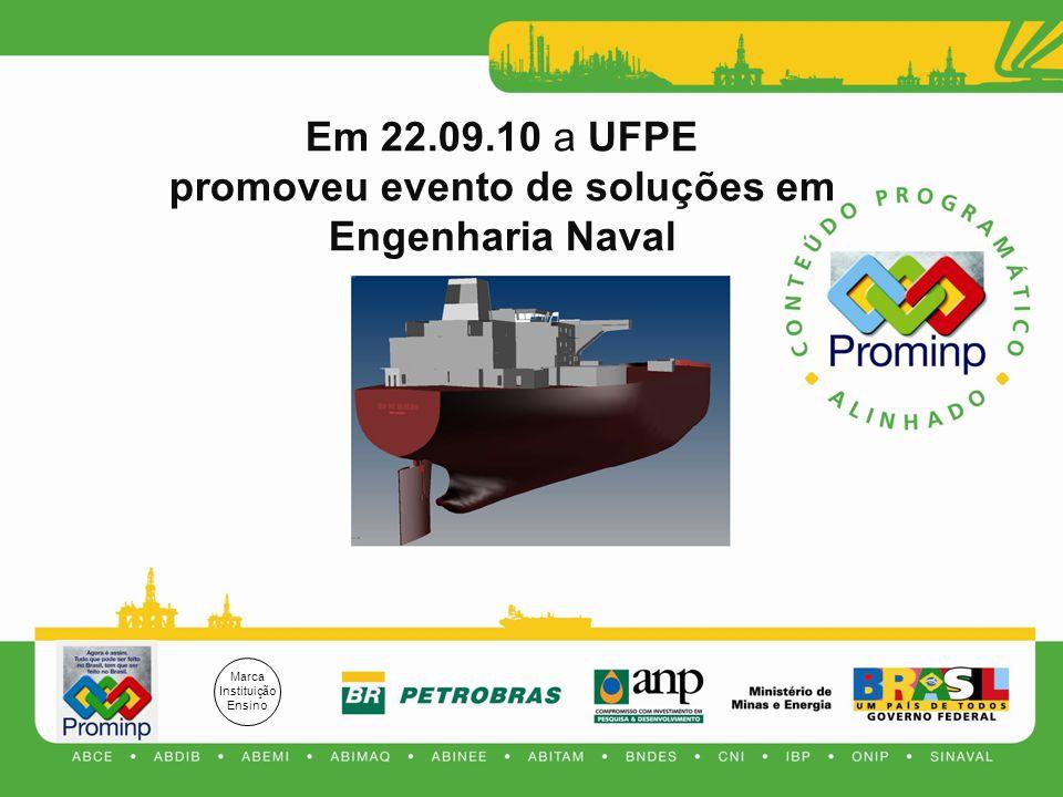 promoveu evento de soluções em Engenharia Naval