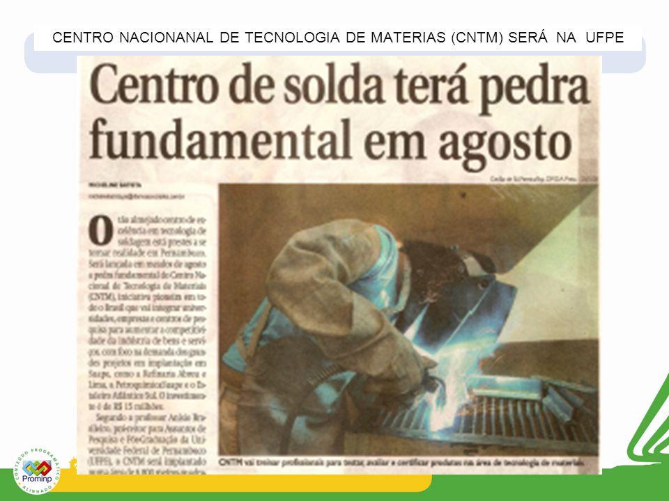 CENTRO NACIONANAL DE TECNOLOGIA DE MATERIAS (CNTM) SERÁ NA UFPE