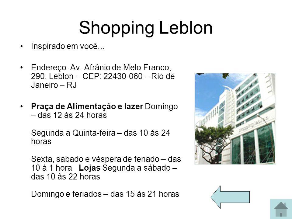 Shopping Leblon Inspirado em você...