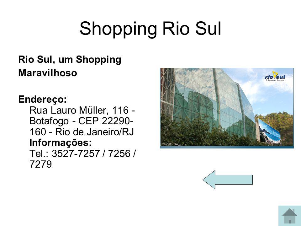 Shopping Rio Sul Rio Sul, um Shopping Maravilhoso