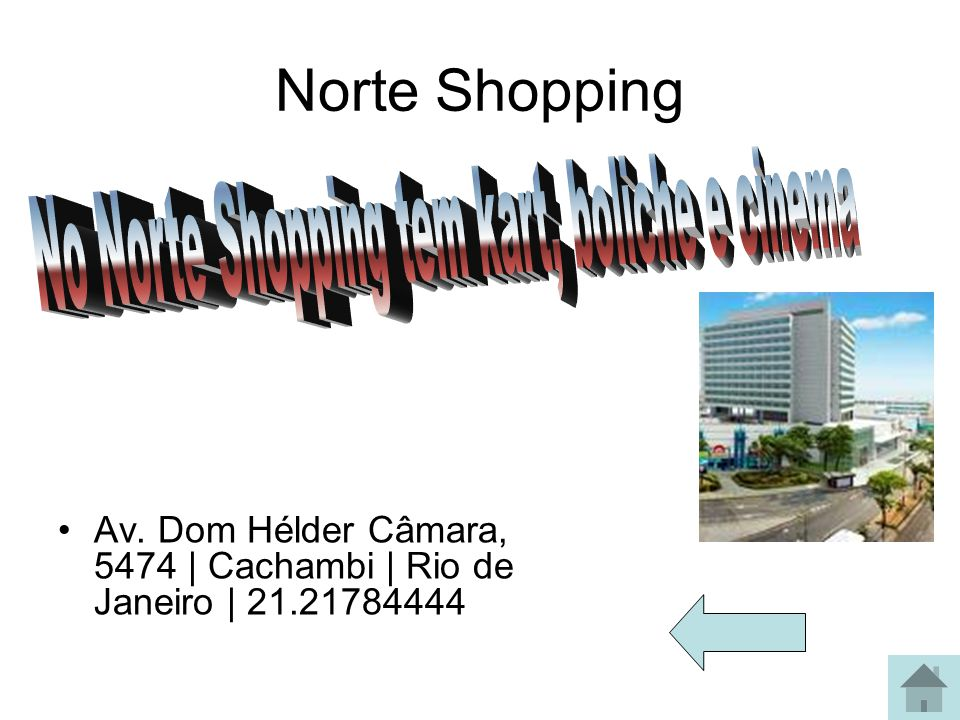 No Norte Shopping tem kart, boliche e cinema