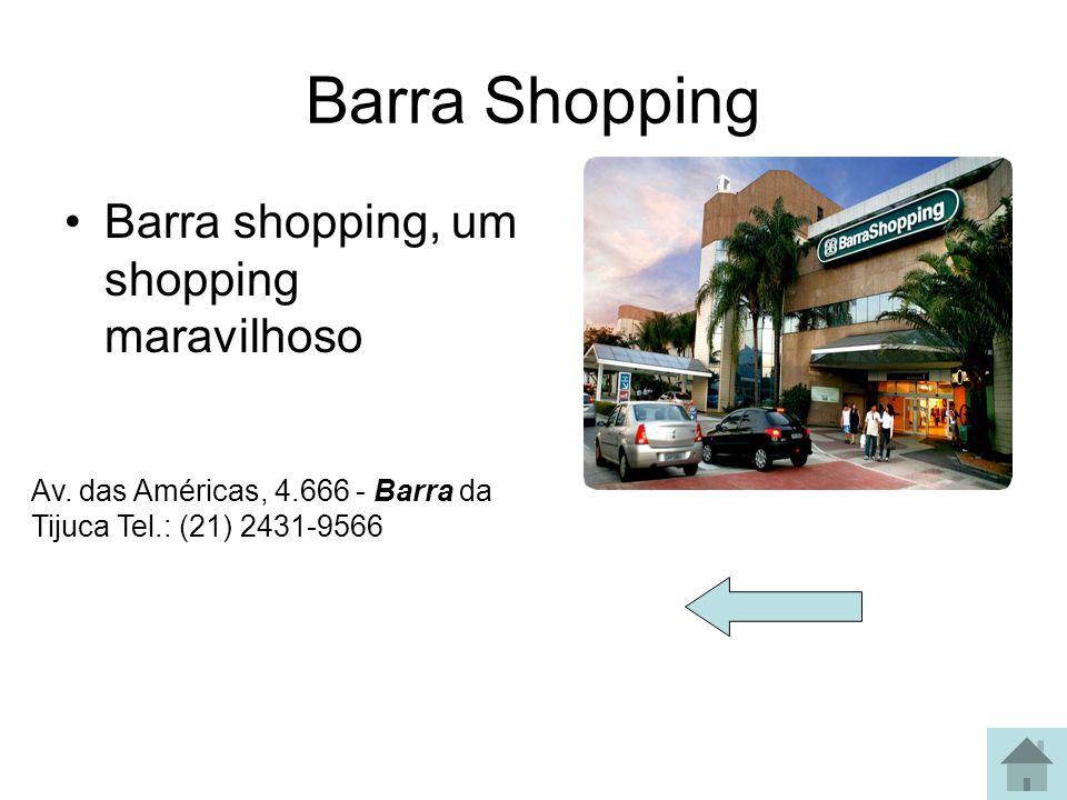 Barra Shopping Barra shopping, um shopping maravilhoso