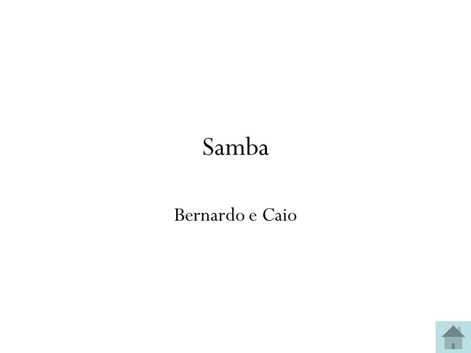 Samba Bernardo e Caio
