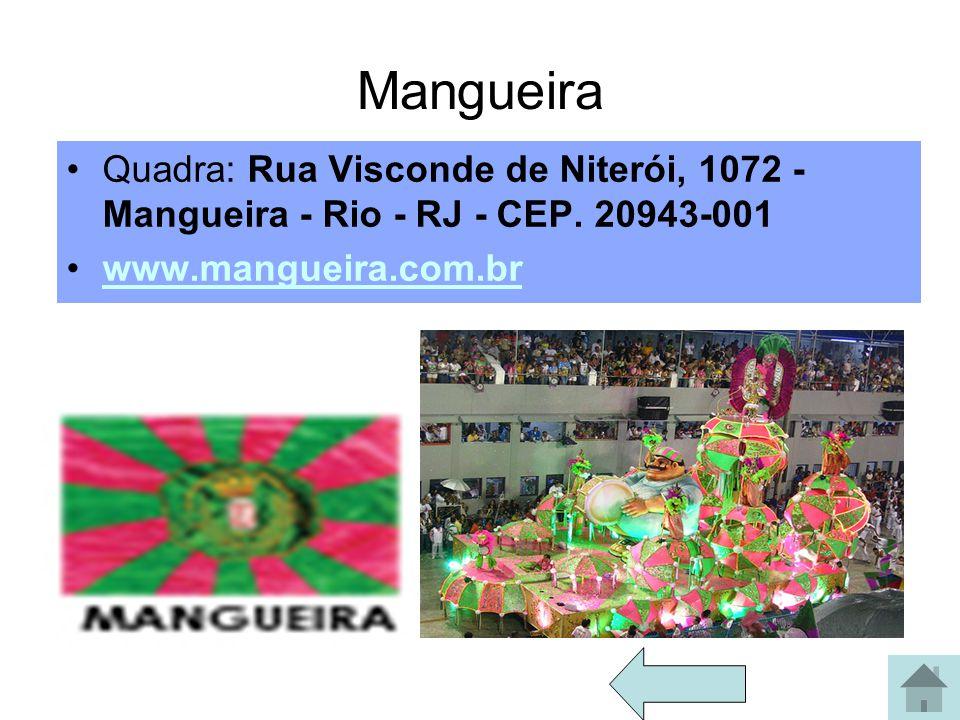 Mangueira Quadra: Rua Visconde de Niterói, 1072 - Mangueira - Rio - RJ - CEP.