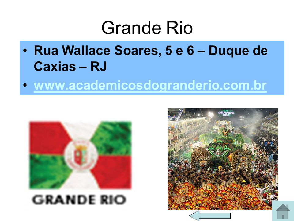 Grande Rio Rua Wallace Soares, 5 e 6 – Duque de Caxias – RJ