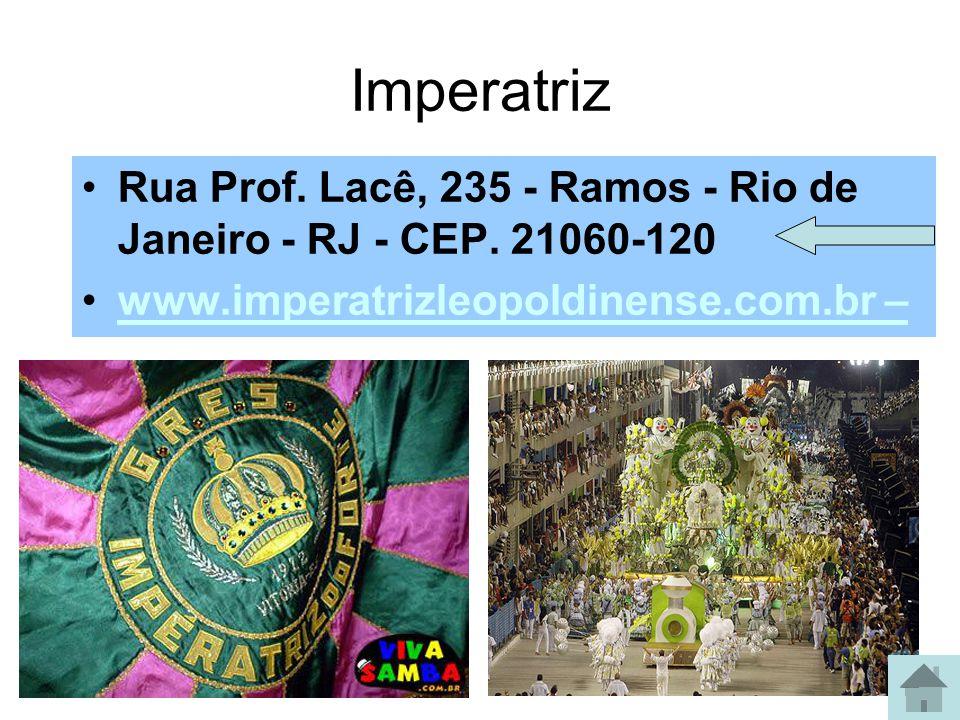 Imperatriz Rua Prof. Lacê, 235 - Ramos - Rio de Janeiro - RJ - CEP.