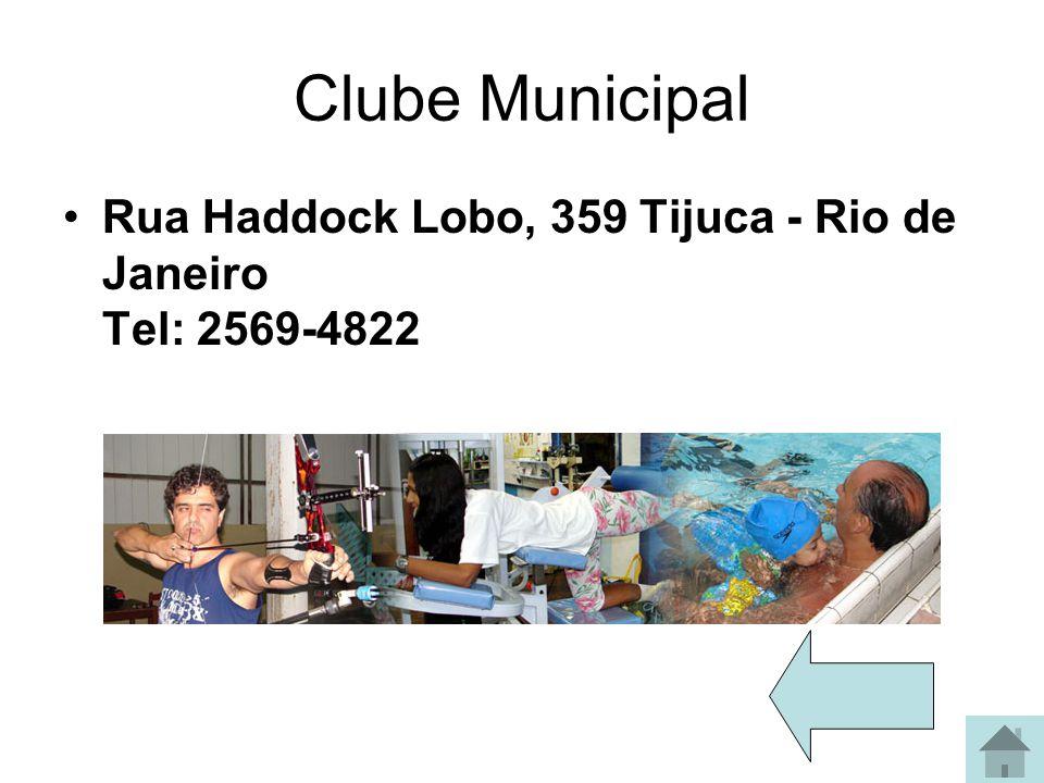 Clube Municipal Rua Haddock Lobo, 359 Tijuca - Rio de Janeiro Tel: 2569-4822