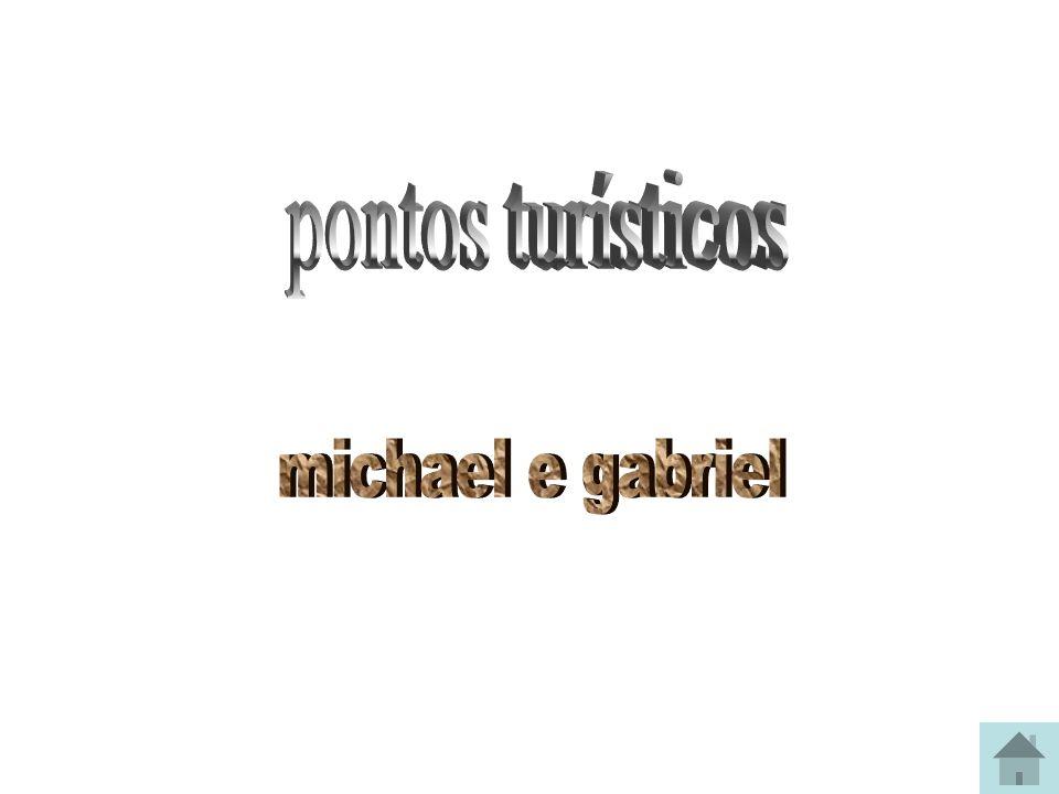 pontos turísticos michael e gabriel
