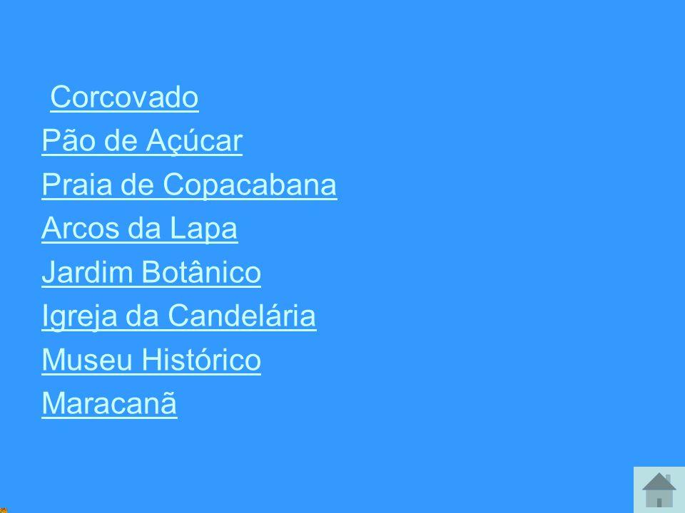 Corcovado Pão de Açúcar. Praia de Copacabana. Arcos da Lapa. Jardim Botânico. Igreja da Candelária.