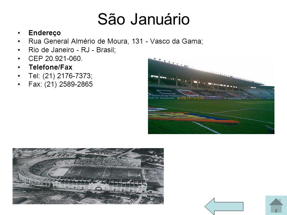 São Januário Endereço. Rua General Almério de Moura, 131 - Vasco da Gama; Rio de Janeiro - RJ - Brasil;