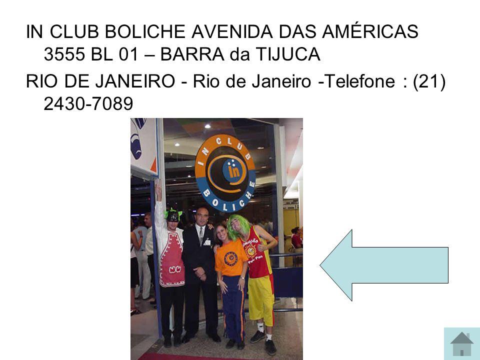 IN CLUB BOLICHE AVENIDA DAS AMÉRICAS 3555 BL 01 – BARRA da TIJUCA