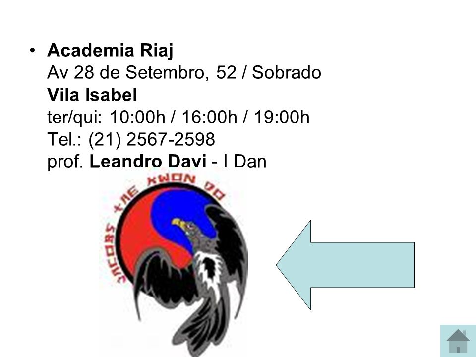 Academia Riaj Av 28 de Setembro, 52 / Sobrado Vila Isabel ter/qui: 10:00h / 16:00h / 19:00h Tel.: (21) 2567-2598 prof.
