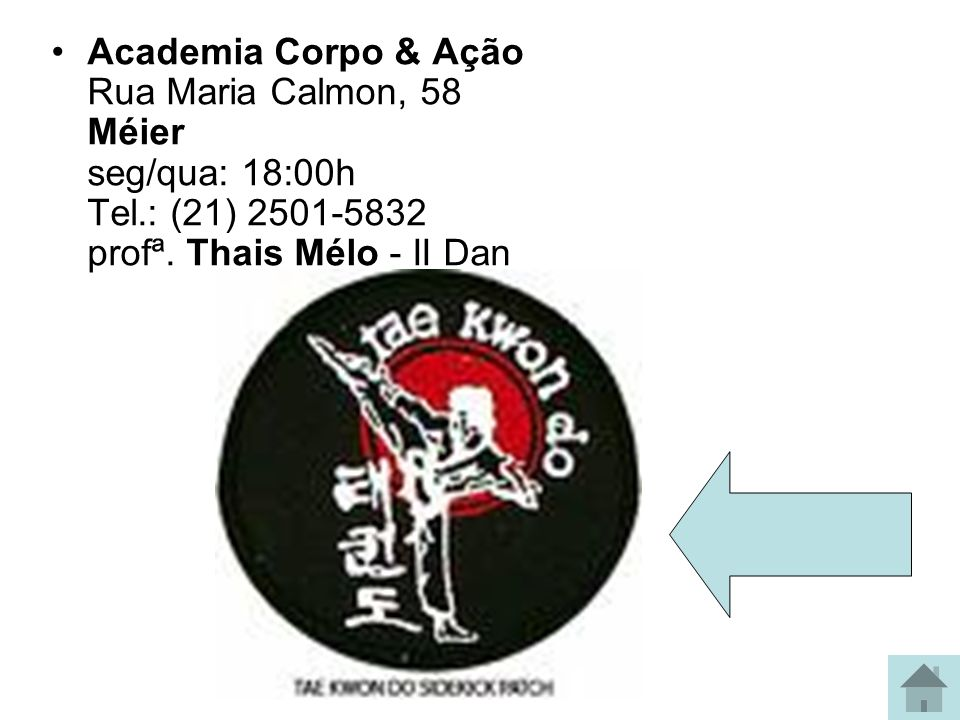 Academia Corpo & Ação Rua Maria Calmon, 58 Méier seg/qua: 18:00h Tel