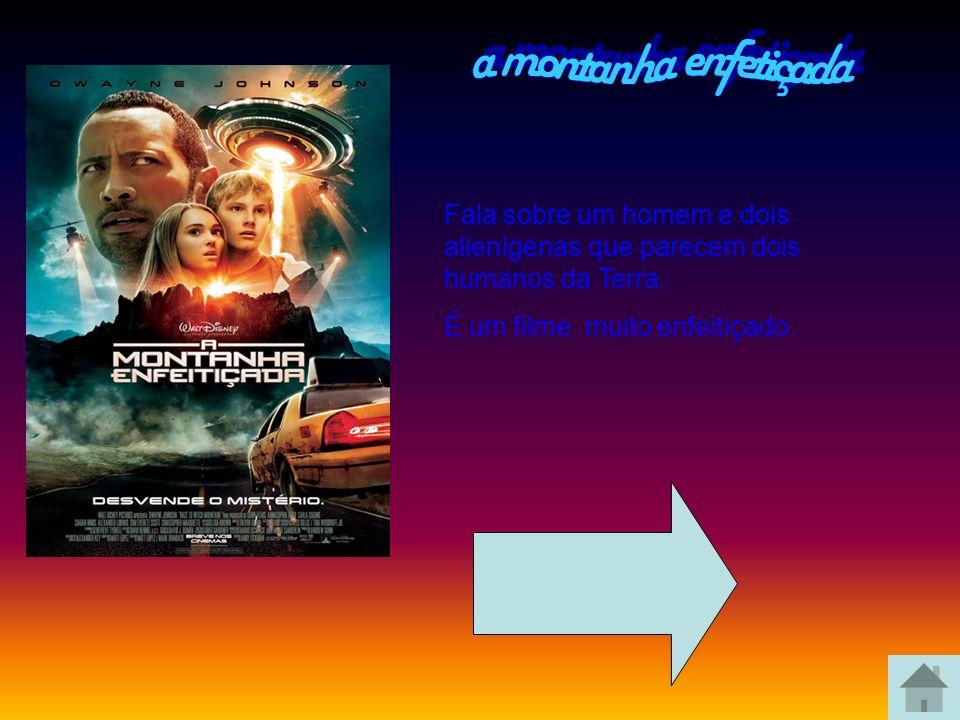 a montanha enfetiçada Fala sobre um homem e dois alienígenas que parecem dois humanos da Terra.