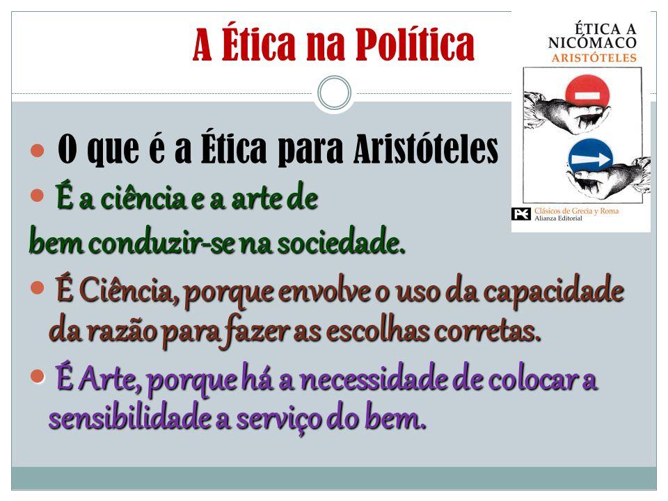 O que é a Ética para Aristóteles bem conduzir-se na sociedade.
