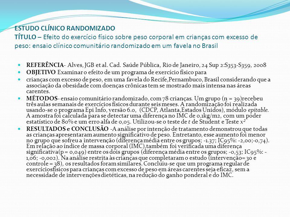 ESTUDO CLÍNICO RANDOMIZADO TÍTULO – Efeito do exercício físico sobre peso corporal em crianças com excesso de peso: ensaio clínico comunitário randomizado em um favela no Brasil