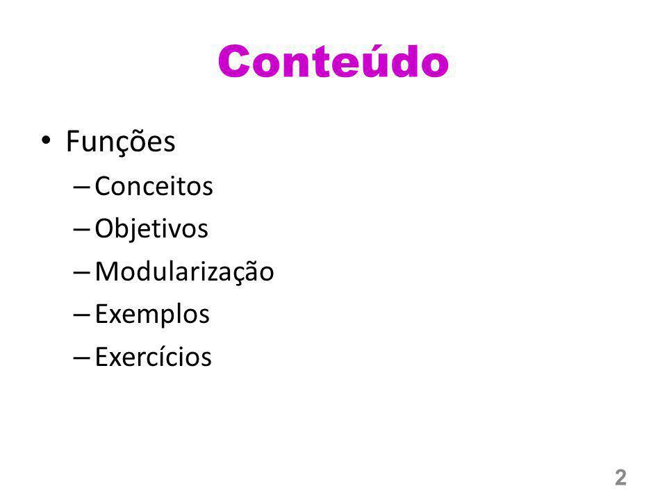 Conteúdo Funções Conceitos Objetivos Modularização Exemplos Exercícios